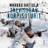 Markku Hattula - Talvisodan korpisoturit