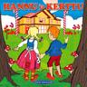 Hannu ja Kerttu - äänikirja