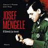 Josef Mengele – Elämä ja teot - äänikirja