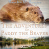Thornton W. Burgess - The Adventures of Paddy the Beaver