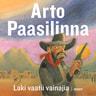 Arto Paasilinna - Laki vaatii vainajia