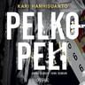 Kari Hanhisuanto - Pelkopeli