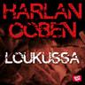 Harlan Coben - Loukussa