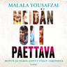 Malala Yousafzai - Meidän oli paettava