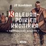 Juha-Pekka Koskinen - Kalevanpoikien kronikka – Historiallinen romaani