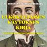 Ulkokultaisen käytöksen kirja – Eurooppalaisten tapojen tarina - äänikirja