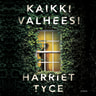 Harriet Tyce - Kaikki valheesi