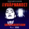 Sofia Albertsson - Avväpnandet