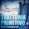 Rolf Callmeryd - Trattoria Primitivo