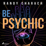 Randy Charach - Be Psychic