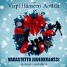 Virpi Hämeen-Anttila - Varastettu joulukranssi – ja muita novelleja