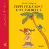 Astrid Lindgren - Peppi Pitkätossu Etelämerellä