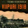 Teemu Keskisarja - Viipuri 1918