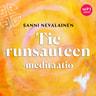 Tie runsauteen -meditaatio - äänikirja