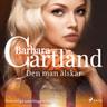 Barbara Cartland - Den man älskar