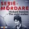 Richard Ramirez – The night stalker - äänikirja