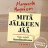 Margareta Magnusson - Mitä jälkeen jää – Taito tehdä kuolinsiivous