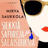 Mirva Saukkola - Silkkiä, safiireja ja salaisuuksia