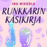 Ina Mikkola - Runkkarin käsikirja – Kasvata pornolukutaitoasi ja seksuaalista älykkyysosamäärääsi