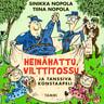 Sinikka Nopola ja Tiina Nopola - POISTETTU Heinähattu, Vilttitossu ja tanssiva konstaapeli