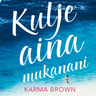 Karma Brown - Kulje aina mukanani