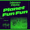 Johannes Ekholm - Planet Fun Fun