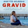 Anette Selberg - Gravid - Med livet som insats