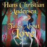 Hans Christian Andersen - Tales About Love