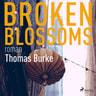 Broken blossoms - äänikirja