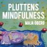 Pluttens mindfulness - äänikirja
