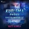 Matti Almila - Kuolema pyrkii vastaanotolle
