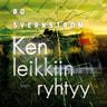 Bo Svernström - Ken leikkiin ryhtyy