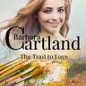 Barbara Cartland - The Trail to Love (Barbara Cartland's Pink Collection 82)