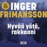 Inger Frimansson - Hyvää yötä, rakkaani