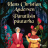 H. C. Andersen - Paratiisin puutarha