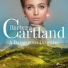 Barbara Cartland - A Dangerous Disguise