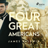 James Baldwin - Four Great Americans