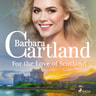 For the Love of Scotland (Barbara Cartland's Pink Collection 140) - äänikirja