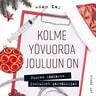 Adam Kay - Kolme yövuoroa jouluun on – Nuoren lääkärin jouluiset päiväkirjat