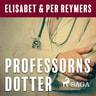 Elisabet og Per Reymers - Professorns dotter