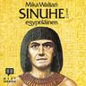 Sinuhe egyptiläinen osa 1 - äänikirja