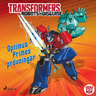 Steve Foxe ja John Sazaklis - Transformers - Robots in Disguise - Optimus Primes prövningar