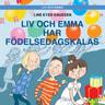 Liv och Emma: Liv och Emma har födelsedagskalas - äänikirja