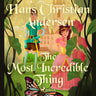 Hans Christian Andersen - The Most Incredible Thing