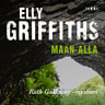 Elly Griffiths - Maan alla