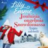 Lilly Emme - Jouluisia ongelmia Snowdoniassa: Neljäs adventti