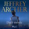 Jeffrey Archer - Dolt motiv