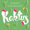 Sarah Haywood - Kaktus