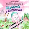 Kikattava Kakkiainen ja City-Kanin skeittilauta - äänikirja
