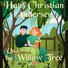 Hans Christian Andersen - Under the Willow Tree